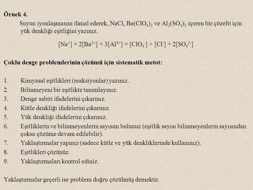 [Na+] + 2[Ba2+] + 3[Al3+] = [ClO4-] + [Cl-] + 2[SO42-]